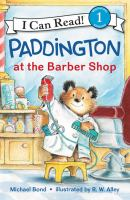 Cover image for Paddington at the barber shop / Michael Bond ; illustrated by R.W. Alley.