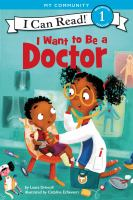 Cover image for I want to be a doctor / by Laura Driscoll ; illustrated by Catalina Echeverri.
