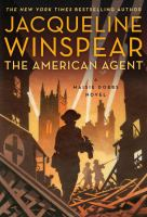 Cover image for The American agent : a Maisie Dobbs novel / Jacqueline Winspear.