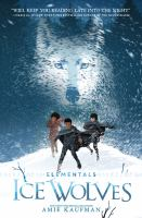 Cover image for Ice wolves / by Amie Kaufman.