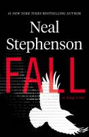 Cover image for Fall ; or, Dodge in hell : a novel / Neal Stephenson.