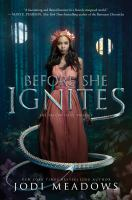 Cover image for Before she ignites / Jodi Meadows.