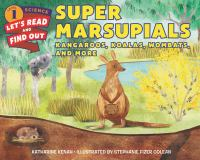 Cover image for Super marsupials : kangaroos, koalas, wombats, and more / by Katharine Kenah ; illustrated by Stephanie Fizer Coleman.