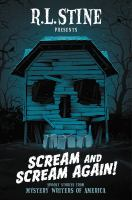 Cover image for Scream and scream again! : spooky stories from Mystery Writers of America / edited by R.L. Stine.