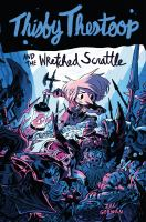 Cover image for Thisby Thestoop and the Wretched Scrattle / by Zac Gorman.