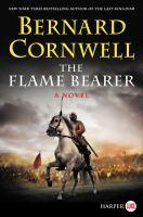 Cover image for The flame bearer [large print] : a novel / Bernard Cornwell.