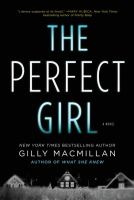 Cover image for The perfect girl : [a novel] / Gilly Macmillan.