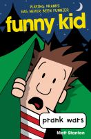 Cover image for Funny kid. Prank wars / written and illustrated by Matt Stanton.