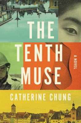 Cover image for The tenth muse : a novel / Catherine Chung.