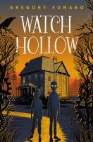 Cover image for Watch Hollow / Gregory Funaro.