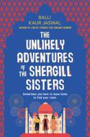 Cover image for The unlikely adventures of the Shergill sisters : a novel / Balli Kaur Jaswal.
