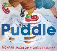 Cover image for Puddle / by Richard Jackson ; illustrated by Chris Raschka.