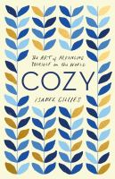 Cover image for Cozy : the art of arranging yourself in the world / Isabel Gillies.
