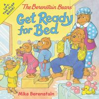 Cover image for The Berenstain bears get ready for bed / Mike Berenstain.