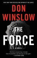 Cover image for The force : [a novel] / Don Winslow.