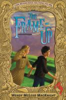 Cover image for The frame-up / Wendy McLeod MacKnight.