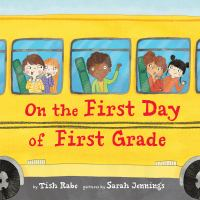 Cover image for On the first day of first grade / by Tish Rabe ; pictures by Sarah Jennings.