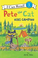 Cover image for Pete the Cat goes camping / by James Dean.