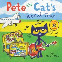 Cover image for Pete the cat's world tour / James Dean.