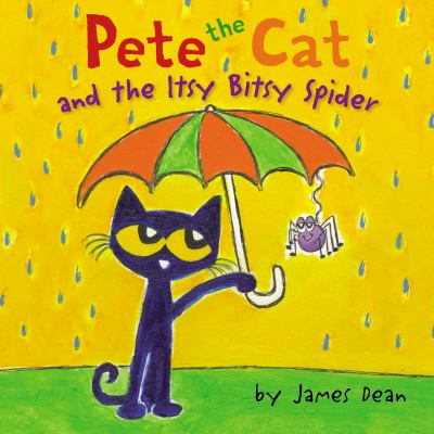 Cover image for Pete the cat and the itsy bitsy spider / by James Dean.