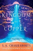 Cover image for The kingdom of copper / S.A. Chakraborty.