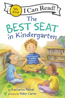 Cover image for The best seat in kindergarten / story by Katharine Kenah ; pictures by Abby Carter.