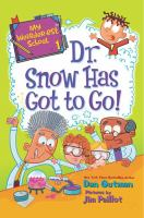 Cover image for Dr. Snow has got to go! / Dan Gutman ; pictures by Jim Paillot.