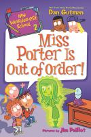 Cover image for Miss Porter is out of order! / Dan Gutman ; pictures by Jim Paillot.