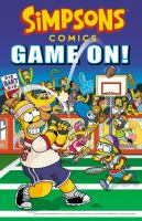 Cover image for Simpsons comics. Game on! / [created by Matt Groening].