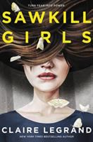 Cover image for Sawkill girls / Claire Legrand.