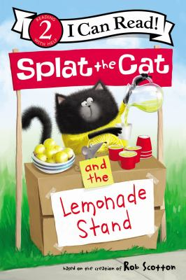 Cover image for Splat the cat and the lemonade stand / by Laura Driscoll ; pictures by Robert Eberz.