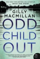 Cover image for Odd child out : a novel / Gilly Macmillan.