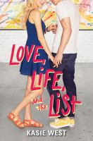 Cover image for Love, life, and the list / Kasie West.