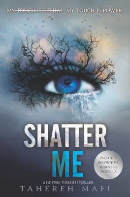 Cover image for Shatter me / Tahereh Mafi.