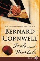 Cover image for Fools and mortals [large print] : a novel / Bernard Cornwell.