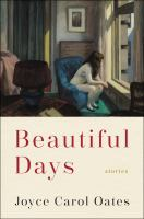 Cover image for Beautiful days : stories / Joyce Carol Oates.