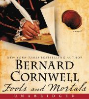 Cover image for Fools and mortals [compact disc] : a novel / New York times bestselling author Bernard Cornwell.