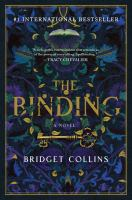 Cover image for The binding : a novel / Bridget Collins.