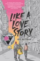 Cover image for Like a love story / Abdi Nazemian.