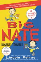 Cover image for Big Nate : double trouble / Lincoln Peirce.
