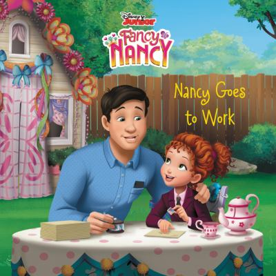 Cover image for Nancy goes to work / adapted by Krista Tucker ; illustrated by the Disney Storybook Art Team.