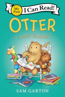 Cover image for Otter : I love books! / by Sam Garton.