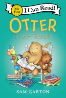 Cover image for Otter : I love books! / by Sam Garton.