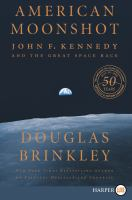 Cover image for American moonshot [large print] : John F. Kennedy and the great space race / Douglas Brinkley.