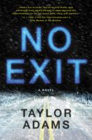 Cover image for No exit : a novel / Taylor Adams.