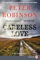 Cover image for Careless love [large print] / Peter Robinson.