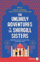 Cover image for The unlikely adventures of the Shergill sisters [large print] : a novel / Balli Kaur Jaswal.