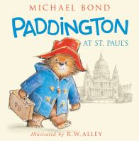 Cover image for Paddington at St Paul's / Michael Bond ; illustrated by R.W. Alley.