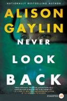 Cover image for Never look back [large print]/ Alison Gaylin.