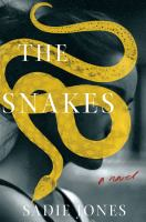 Cover image for The snakes : a novel / Sadie Jones.